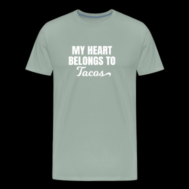 My Heart Belongs To Tacos - Men's Premium T-Shirt