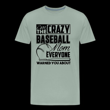Baseball Mom Shirt - Crazy Baseball Mom T shirt - Men's Premium T-Shirt