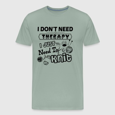 I Just Need To Knit Shirt - Men's Premium T-Shirt