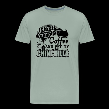 Coffee And Pet My Chinchilla Shirt - Men's Premium T-Shirt