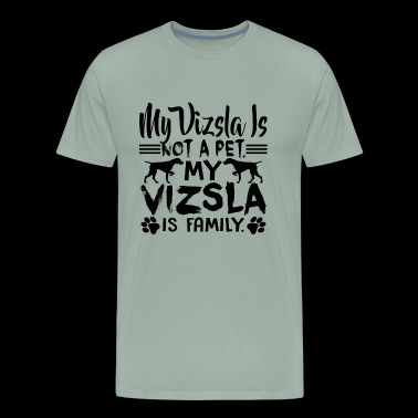 My Vizsla Is Not A Pet My Vizsla Shirt - Men's Premium T-Shirt