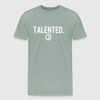 Talented. - Men's Premium T-Shirt