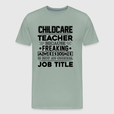 Childcare Teacher Job Title Shirt - Men's Premium T-Shirt