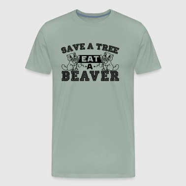 Save Tree Eat Beaver Shirt - Men's Premium T-Shirt