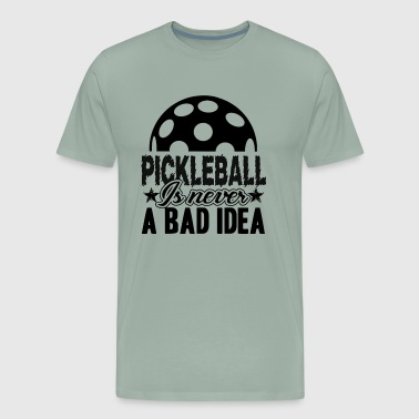 Pickleball Is Never A Bad Idea Shirt - Men's Premium T-Shirt