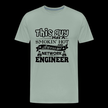 Smoking Hot And Awesome Network Engineer Shirt - Men's Premium T-Shirt