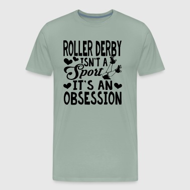 Roller Derby Isn't A Sport Shirt - Men's Premium T-Shirt