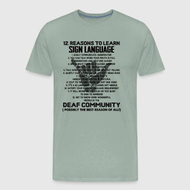 12 Reasons To Learn Sign Language Shirt - Men's Premium T-Shirt
