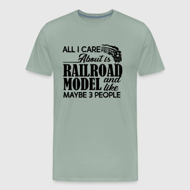 All I Care About Is Railroad Model Shirt - Men's Premium T-Shirt