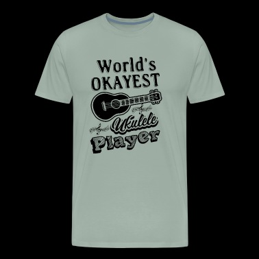 Okayest Ukulele Player Shirt - Men's Premium T-Shirt