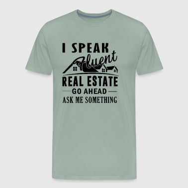 I Spear Fluent Real Estate Tee Shirt - Men's Premium T-Shirt
