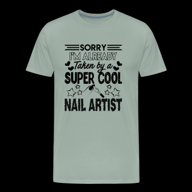Taken By Cool Nail Artist Shirt - Men's Premium T-Shirt