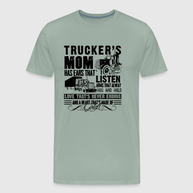 Trucker's Mom Has Ears Shirt - Men's Premium T-Shirt