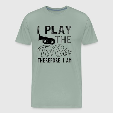 I Play The Tuba Shirt - Men's Premium T-Shirt