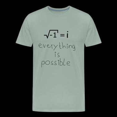 square root of -1 everything is possible - Men's Premium T-Shirt