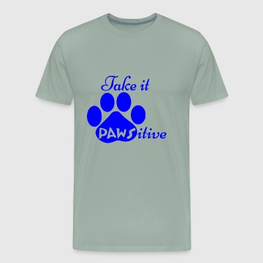 GIFT - TAKE IT PAWSITIVE BLUE - Men's Premium T-Shirt