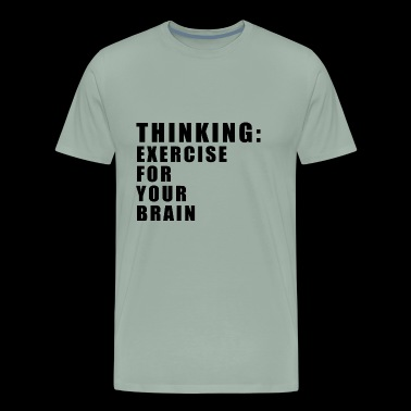 THINKING exercise for your brain - Men's Premium T-Shirt