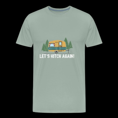 Let's Hitch Again Gift - Men's Premium T-Shirt