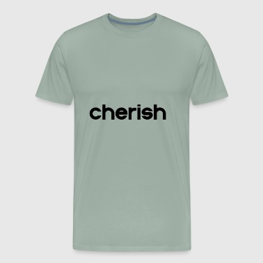 cherish - Men's Premium T-Shirt
