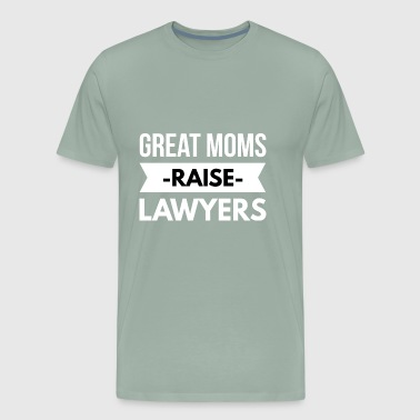 Great Moms raise Lawyers - Men's Premium T-Shirt