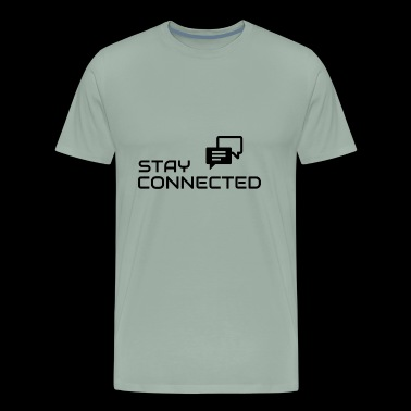 Stay connected - Men's Premium T-Shirt