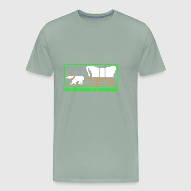 You Have Died of Dysentery Gift - Men's Premium T-Shirt