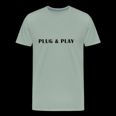 Plug and Play - Men's Premium T-Shirt