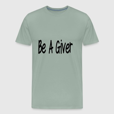 Be a giver - Men's Premium T-Shirt