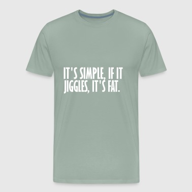 if it jiggles its fat - Men's Premium T-Shirt
