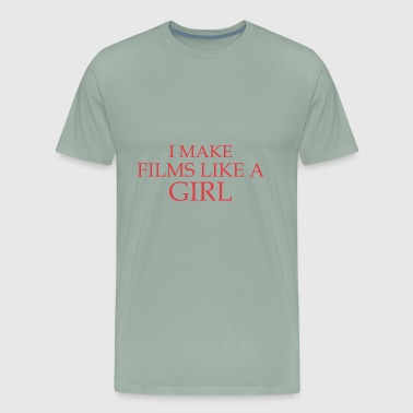 I Make Films Like A Girl - Men's Premium T-Shirt