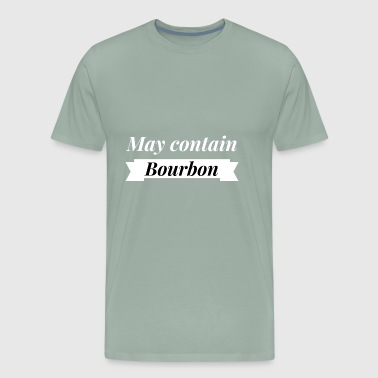 May contain Bourbon - Men's Premium T-Shirt