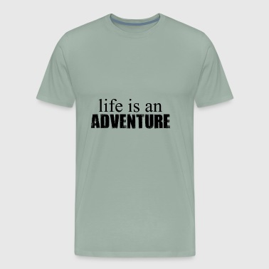Life is an ADVENTURE - Men's Premium T-Shirt