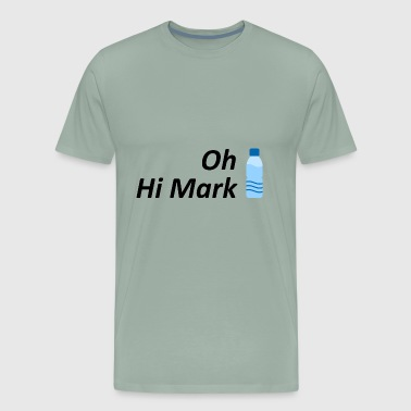 Oh Hi Mark (Bottle) - Men's Premium T-Shirt