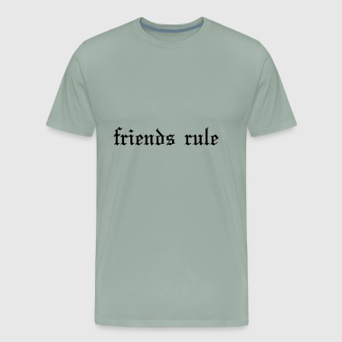 Friends Rule - Men's Premium T-Shirt