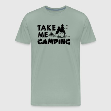 Take Me Camping Shirt - Men's Premium T-Shirt