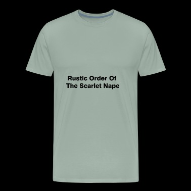 Rustic Order Of The Scarlet Nape. - Men's Premium T-Shirt