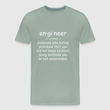 Engineer Quote Funny Gift Engineering Student Defi - Men's Premium T-Shirt