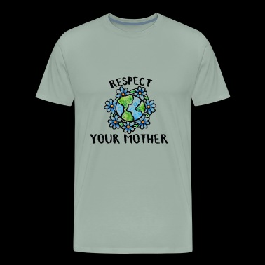 Respect your mother earth - Men's Premium T-Shirt