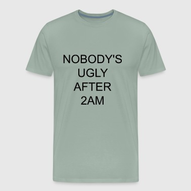 Nobodys ugly after 2AM - Men's Premium T-Shirt