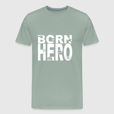 As a hero born birthday gift hero Hero - Men's Premium T-Shirt