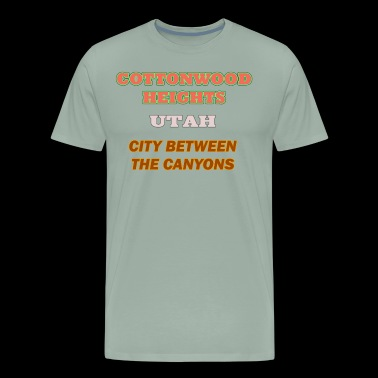Cottonwood Heights Utah City Between Canyons Shirt - Men's Premium T-Shirt