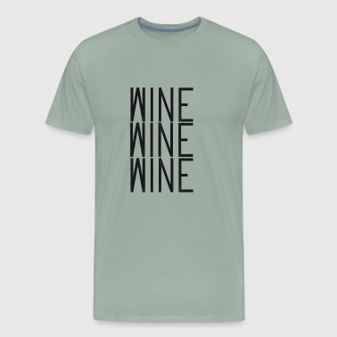 Wine Wine Wine - Men's Premium T-Shirt