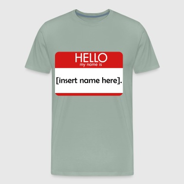 HELLO insert name here - Men's Premium T-Shirt