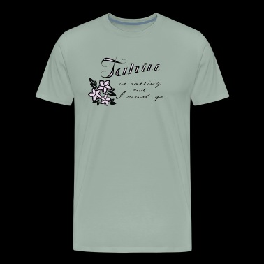 tahiti is calling - Men's Premium T-Shirt