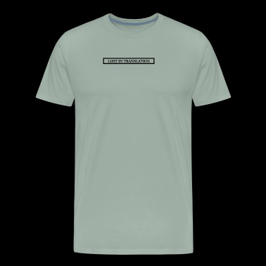 LOST IN TRANSLATION - Men's Premium T-Shirt