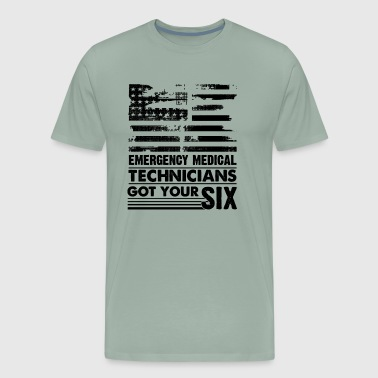 Emergency Medical Technicians Got Your Six Shirt - Men's Premium T-Shirt