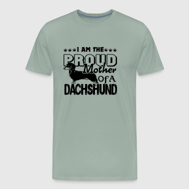 Proud Dachshund Of A Mother Shirt - Men's Premium T-Shirt
