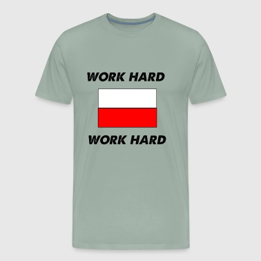 work hard work hard - Men's Premium T-Shirt