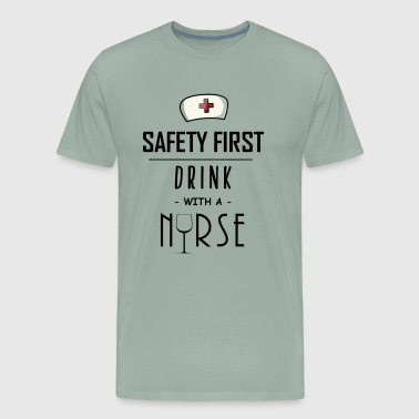 Safety First | Drink With A Nurse - Men's Premium T-Shirt