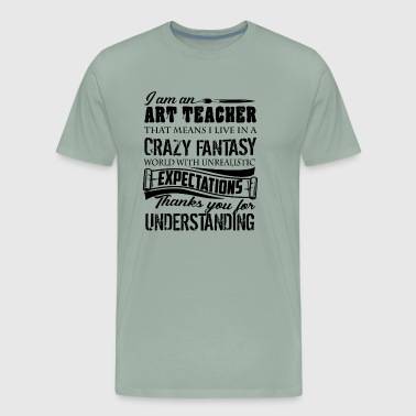 I Am An Art Teacher Shirt - Men's Premium T-Shirt